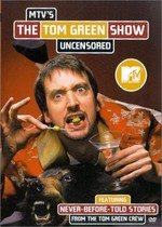 MTV's The Tom Green Show Uncensored