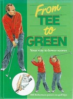 From Tee to Green: Your Way to Lower Scores