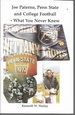 Joe Paterno, Penn State and College Football-What You Never Knew (Signed)