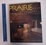 Prairie Style: Houses and Gardens By Frank Lloyd Wright and the Prairie School