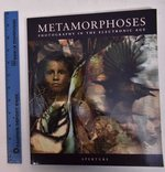 Metamorphoses: Photography in the Electronic Age