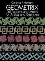 Geometrix: 161 Patterns and Motifs for Artists and Designers