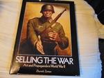 Selling the War: Art and Propaganda in World War II