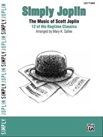 Simply Joplin: 12 of Scott Joplin's Easy Piano Ragtime Classics