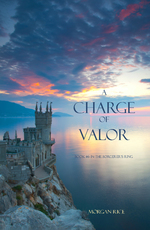 A Charge of Valor (Book #6 in the Sorcerer's Ring)