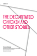 The Decapitated Chicken and Other Stories