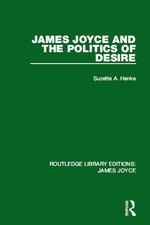 James Joyce and the Politics of Desire