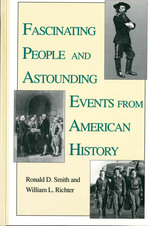 Fascinating People and Astounding Events From American History