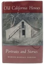 Old California Houses. Portraits and Stories