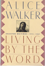Living By the Word: Selected Writings 1973-1987