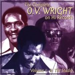 The Complete O.V. Wright on Hi Records, Vol. 1: In the Studio