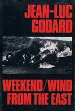 Weekend; : and Wind From the East: Two Films (Modern Film Scrips)