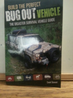 Build the Perfect Bug Out Vehicle: The Disaster Survival Vehicle Guide.