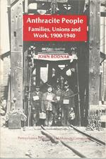Anthracite People: Families, Unions and Work, 1900-1940