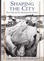 Shaping the City: New York and the Municipal Art Society