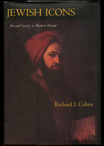 Jewish Icons: Art and Society in Modern Europe