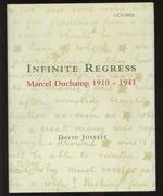 Infinite Regress: Marcel Duchamp 1910-1941