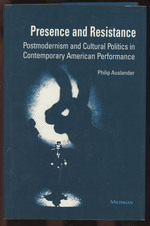 Presence and Resistance: Postmodernism and Cultural Politics in Contemporary American Performance