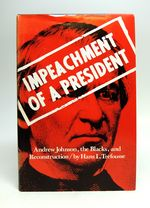 Impeachment of a President; Andrew Johnson, the Blacks, and Reconstruction