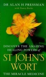 St. John's Wort: The Miracle Medicine