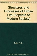Structures and Processes of Urban Life