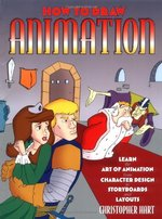 How to Draw Animation: Learn the Art of Animation From Character Design to Storyboards and Layouts