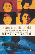 Flames in the Field: Story of Four SOE Agents in Occupied France