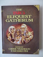The Big Elfquest Gatherum: The Combined Volumes