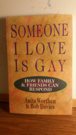 Someone I Love is Gay: How Family & Friends Can Respond.