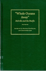 """""""Whole Oceans Away"""" Melville and the Pacific"""
