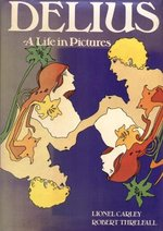 Delius: A Life in Pictures
