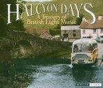 Halcyon Days: A Treasury of British Light Music