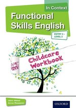 Functional Skills English In Context Childcare Workbook Entry 3 - Level 2
