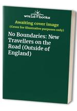 No Boundaries: New Travellers on the Road (Outside of England)