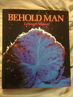 Behold Man: A Photographic Journey of Discovery Inside the Body
