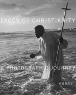 Faces of Christianity: A Photographic Journey