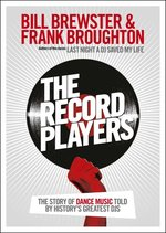 The Record Players: The story of dance music told by history's greatest DJs