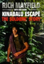 Kinabalu Escape: The Soldiers' Story