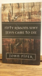 Fifty Reasons Why Jesus Came to Die.