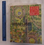 Frank Lloyd Wright Collected Writings, Volume 5, 1949-1959