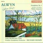 William Alwyn: Symphony No. 3; Violin Concerto