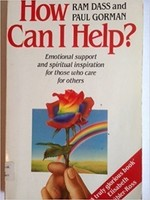 How Can I Help?: Emotional Support and Spiritual Inspiration for Those Who Care