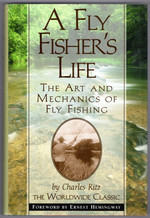 A Fly Fisher's Life: the Art and Mechanics of Fly Fishing