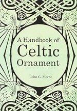 A Handbook of Celtic Ornament