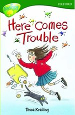 Oxford Reading Tree: Stage 12: TreeTops: Here Comes Trouble: Here Comes Trouble