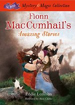 Fionn Mac Cumhail's Amazing Stories: The Irish Mystery and Magic Collection - Book 3