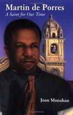 Martin de Porres: A Saint for Our Time