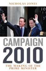 Campaign 2010: The Making of the Prime Minister