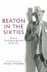 Beaton in the Sixties: More unexpurgated diaries