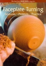 Faceplate Turning: Features, Projects, Practice